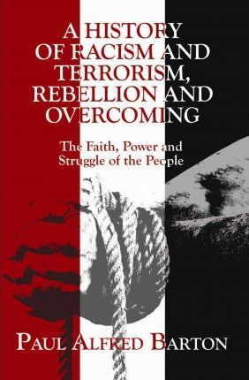 A History of Racism and Terrorism, Rebellion and Overcoming Cover Image