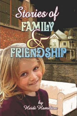 Stories of Family and Friendship