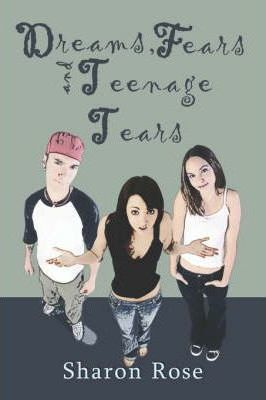 Dreams, Fears and Teenage Tears Cover Image