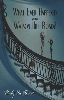 What Ever Happened on Watson Hill Road? Cover Image
