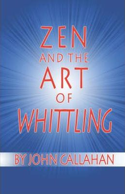 Zen and the Art of Whittling Cover Image