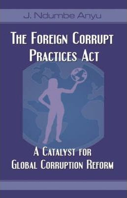 The Foreign Corrupt Practices ACT Cover Image