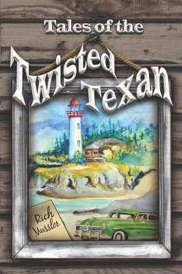 Tales of the Twisted Texan Cover Image