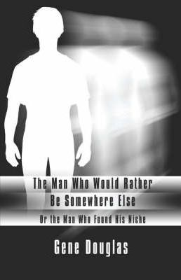 The Man Who Would Rather Be Somewhere Else Cover Image