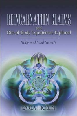 Reincarnation Claims and Out-Of-Body Experiences Explored Cover Image