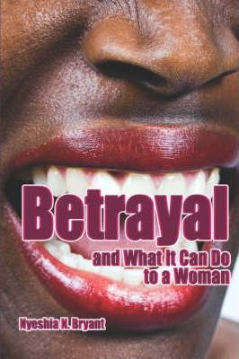 Betrayal and What It Can Do to a Woman Cover Image