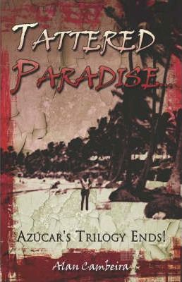 Tattered Paradise...Azucar's Trilogy Ends! Cover Image