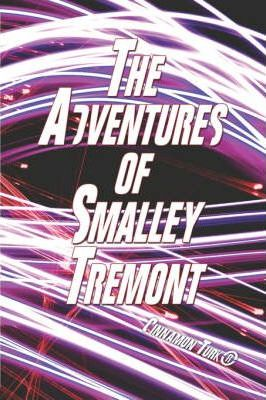 The Adventures of Smalley Tremont Cover Image