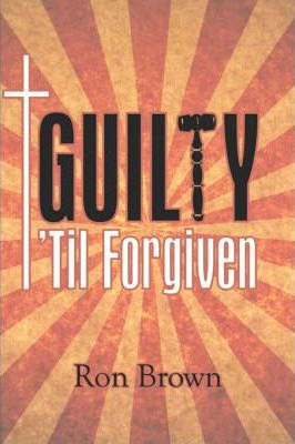Guilty 'Til Forgiven Cover Image