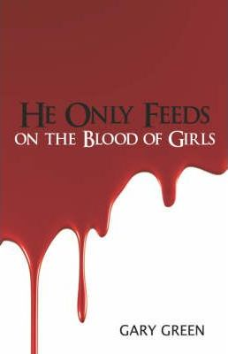 He Only Feeds on the Blood of Girls Cover Image