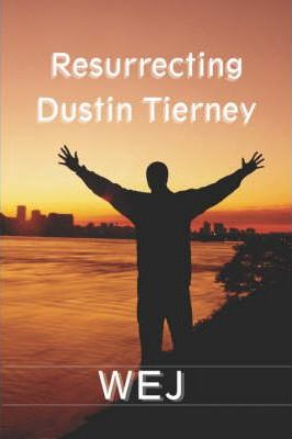 Resurrecting Dustin Tierney Cover Image