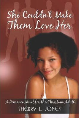 She Couldn't Make Them Love Her Cover Image