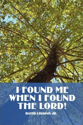 I Found Me When I Found the Lord! Cover Image