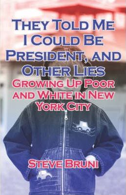 They Told Me I Could Be President, and Other Lies Cover Image