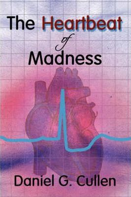 The Heartbeat of Madness Cover Image
