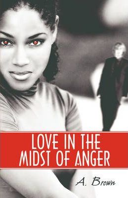 Love in the Midst of Anger Cover Image