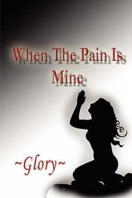 When the Pain Is Mine Cover Image