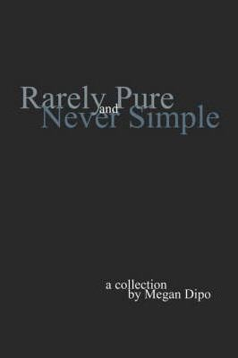 Rarely Pure and Never Simple Cover Image