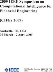 IEEE Symposium on Computational Intelligence for Financial Engineering 2009