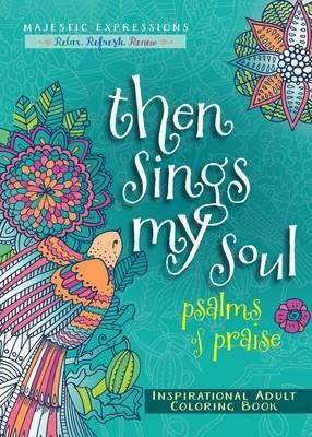Adult Coloring Book: Then Sings My Soul : Broadstreet