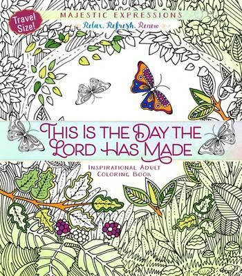 Adult Coloring Book Travel Size This Is The Day Lord Has Made