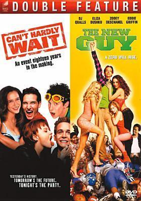 Can't Hardly Wait / The New Guy