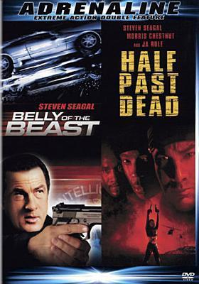 Belly of the Beast / Half Past Dead