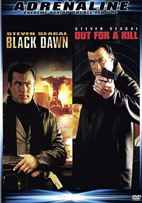 Black Dawn / Out for a Kill