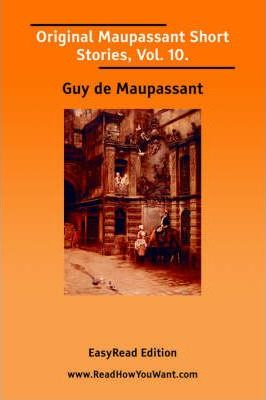 Original Maupassant Short Stories, Vol. 10. [Easyread Edition] Cover Image