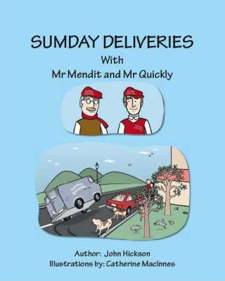Sumday Deliveries with Mr Mendit and Mr Quickly