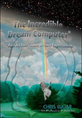 The Incredible Dream Computer