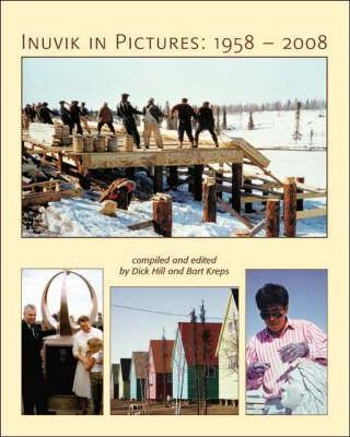 Inuvik in Pictures  1958-2008