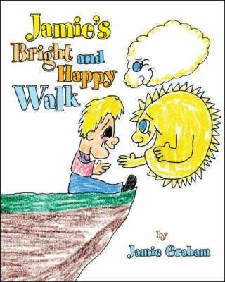 Jamie's Bright and Happy Walk
