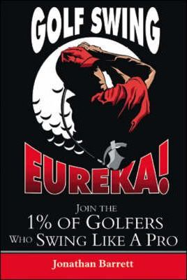 Golf Swing Eureka!