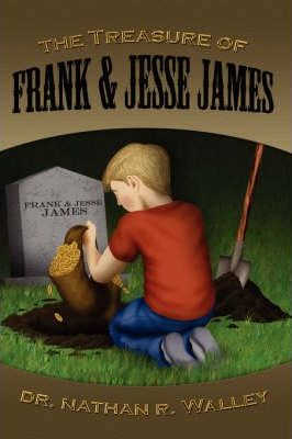 The Treasure of Frank and Jesse James Cover Image