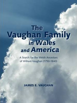 The Vaughan Family in Wales and America Cover Image
