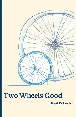 Two Wheels Good Cover Image