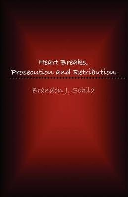 Heart Breaks, Prosecution and Retribution Cover Image
