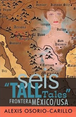 Seis Tall Tales Frontera Mexico/USA Cover Image