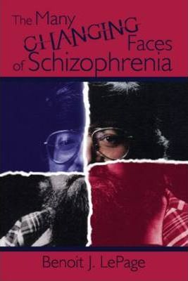 The Many Changing Faces of Schizophrenia Cover Image