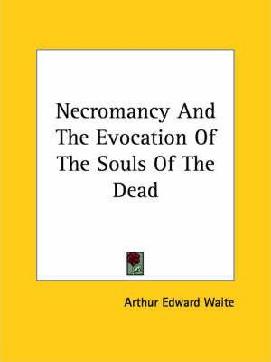 Necromancy and the Evocation of the Souls of the Dead