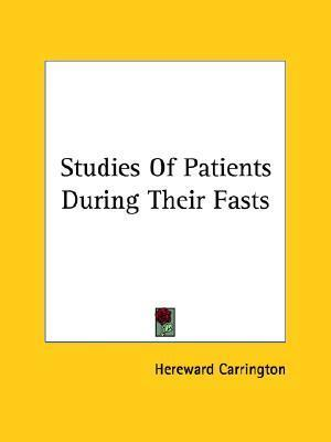 Studies of Patients During Their Fasts