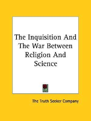 The Inquisition and the War Between Religion and Science Cover Image