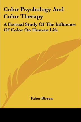 Color Psychology And Color Therapy : Faber Birren : 9781425424107