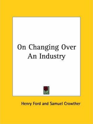 On Changing Over an Industry
