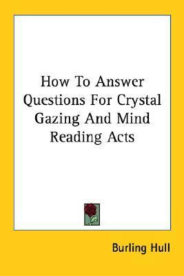 How to Answer Questions for Crystal Gazing and Mind Reading Acts