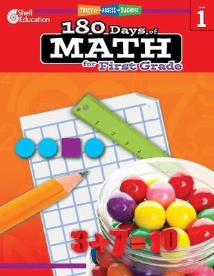 180 Days of Math for First Grade : Practice, Assess, Diagnose