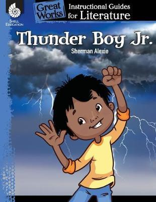 Thunder Boy Jr.: An Instructional Guide for Literature: An Instructional Guide for Literature