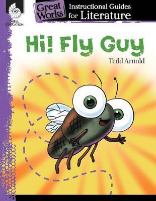 Hi! Fly Guy  An Instructional Guide for Literature