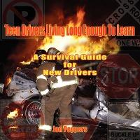 Teen Drivers Living Long Enough To Learn  A Survival Guide for New Drivers